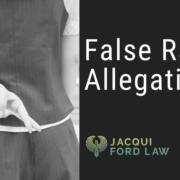 False Rape Allegations- Jacqui Ford law oklahoma city