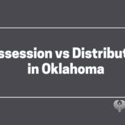 Possession v. distribution in Oklahoma - jacqui ford law - oklahoma city